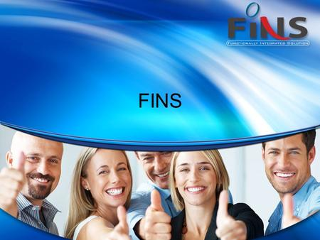 FINS. What is FINS ? FINS- Functionally Integrated Solutions, is a fully integrated Freight forwarding & Logistics ERP solution, developed for meeting.