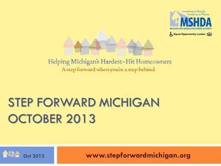STEP FORWARD MICHIGAN OCTOBER 2013 www.stepforwardmichigan.org Oct 2013.