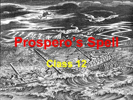 Prospero's Spell Class 12. Build a storm, with thunder and lightening, Summon up rain grey and frightening. A thousand crackles of the thunder, Make it.