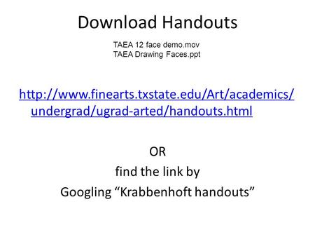 "Download Handouts  undergrad/ugrad-arted/handouts.html OR find the link by Googling ""Krabbenhoft handouts"""