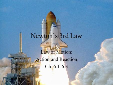 Law of Motion: Action and Reaction Ch