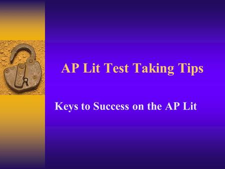 AP Lit Test Taking Tips Keys to Success on the AP Lit.