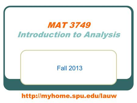 MAT 3749 Introduction to Analysis Fall 2013