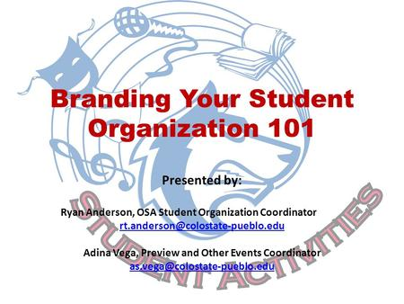 Branding Your Student Organization 101 Presented by: Ryan Anderson, OSA Student Organization Coordinator Adina Vega, Preview.