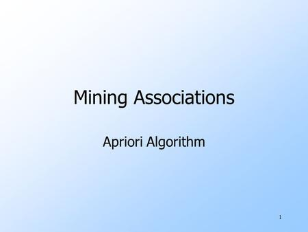 1 Mining Associations Apriori Algorithm. 2 Computation Model uTypically, data is kept in a flat file rather than a database system. wStored on disk. wStored.