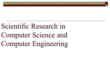Scientific Research in Computer Science and Computer Engineering.