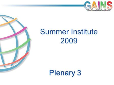 Plenary 3 Summer Institute 2009. Differentiating instruction We will focus in this and our next few sessions on ways to differentiate instruction (not.