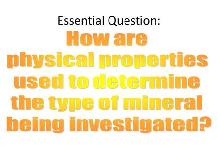 Essential Question:. Cleavage When a mineral is split into pieces and produces regular planes that reflect light. Fracture When a mineral breaks into.