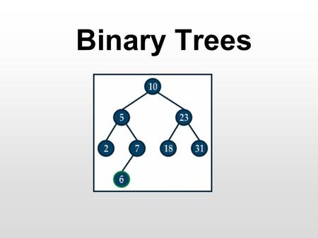 Binary Trees. DCS – SWC 2 Binary Trees Sets and Maps in Java are also available in tree-based implementations A Tree is – in this context – a data structure.