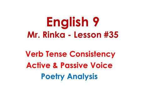 English 9 Mr. Rinka - Lesson #35
