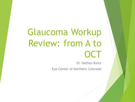 Glaucoma Workup Review: from A to OCT