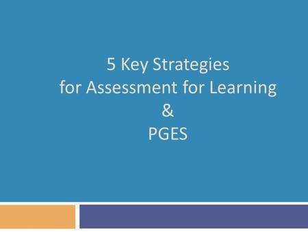 5 Key Strategies for Assessment for Learning & PGES