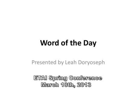 Word of the Day Presented by Leah Doryoseph WOD: excitement The students were full of excitement waiting for the bus to take them on the trip. The trip.