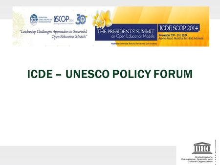 "ICDE – UNESCO POLICY FORUM. 2 ""THE ONLY CONSTANT THING IS CHANGE"" Heraclitus of Ephesus, Greek philosopher (535-475 B.C.)"