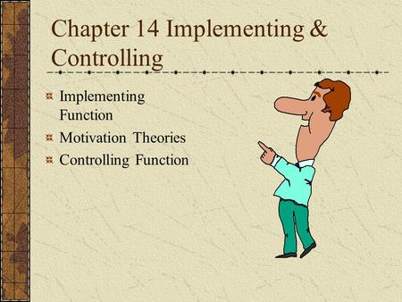 Chapter 14 Implementing & Controlling
