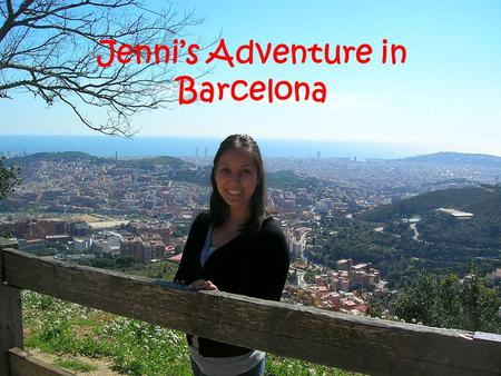 Jenni's Adventure in Barcelona. I ____ excited to fly to Barcelona. was.