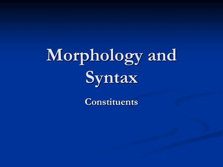 Morphology (linguistics)