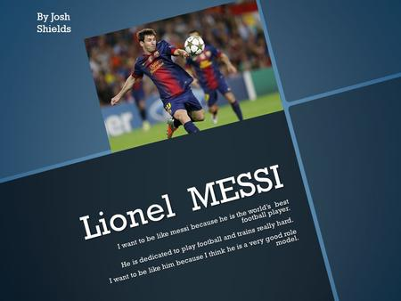 Lionel MESSI By Josh Shields