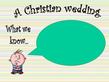 Many Christians choose to get married in church. The service is always performed by a minister or priest.