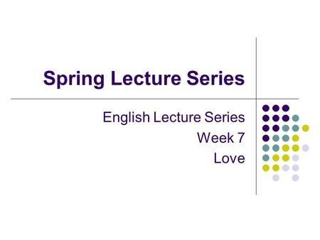 Spring Lecture Series English Lecture Series Week 7 Love.