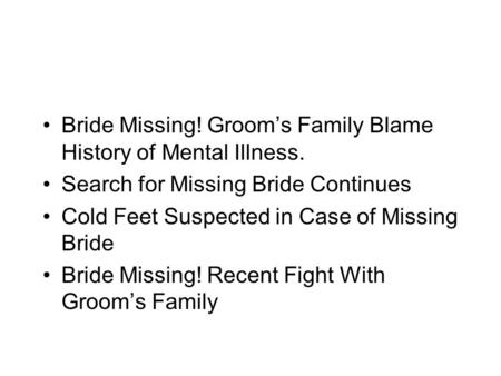 Bride Missing! Groom's Family Blame History of Mental Illness.