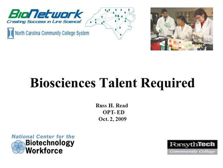 Russ H. Read OPT- ED Oct. 2, 2009 Biosciences Talent Required.