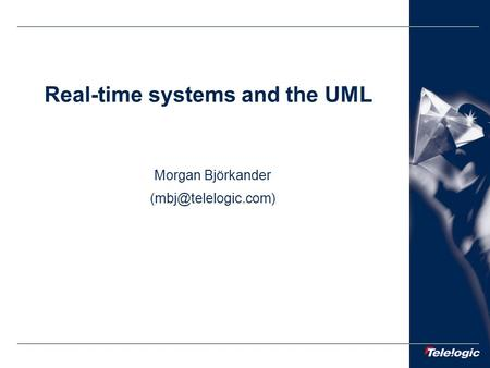 Real-time systems and the UML Morgan Björkander