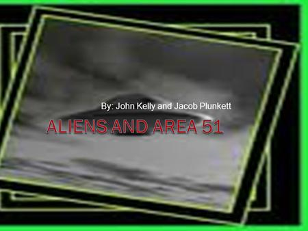 By: John Kelly and Jacob Plunkett. 1 st UFO sighting June 25, 1947. Mr. Kenneth Arnold was taking a ride in his airplane. He saw 9 unidentifiable figures.