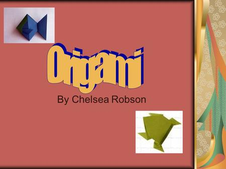 "By Chelsea Robson. What is Origami? The Japanese art of folding paper ""Ori"" is the Japanese word for folding and ""kami"" is the Japanese word for paper."