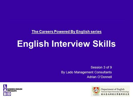 The Careers Powered By English series English Interview Skills Session 3 of 9 By Lado Management Consultants Adrian O'Donnell.