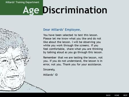 Age Discrimination BACKHOMENEXT Millards' Training Department Dear Millards' Employee, You have been selected to test this lesson. Please let me know what.