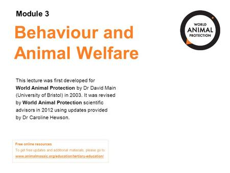 Module 3: Behaviour and Animal Welfare Concepts in Animal Welfare © World Animal Protection 2014. Unless stated otherwise, image credits are World Animal.
