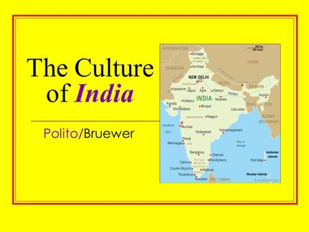 The Culture of India Polito/Bruewer. The Great Epics of India India's great two epics, the Ramayana and the Mahabharata, were composed in Sanskit, the.