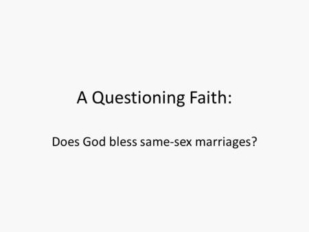 A Questioning Faith: Does God bless same-sex marriages?