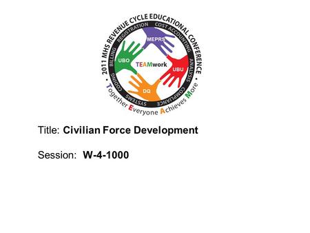 2010 UBO/UBU Conference Title: Civilian Force Development Session: W-4-1000.