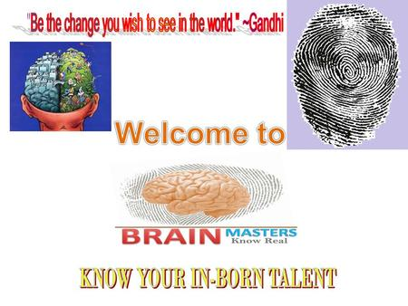 COMPANY PROFILE Brain Masters in India is pioneered in the field of DMIT (DERMATOGLYOPHICS MULTIPLE INTELLIGENT TEST). This unique concept is been using.
