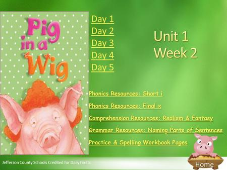 Unit 1 Week 2 Day 1 Day 2 Day 3 Day 4 Day 5 Phonics Resources: Short i