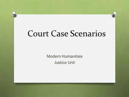 Court Case Scenarios Modern Humanities Justice Unit.