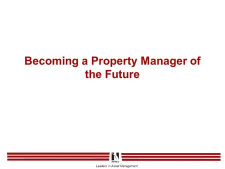 Leaders in Asset Management Becoming a Property Manager of the Future.