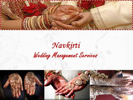 Navkirti Wedding Management Services. Weddings today are no longer small family affairs.. What with a specialist available for every and every little.