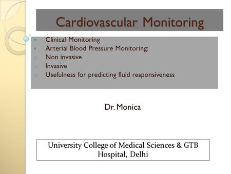 Cardiovascular Monitoring  Clinical Monitoring  Arterial Blood Pressure Monitoring: o Non invasive o Invasive o Usefulness for predicting fluid responsiveness.