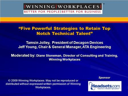 """Five Powerful Strategies to Retain Top Notch Technical Talent"" Tamsin Jolley, President of Decagon Devices Jeff Young, Chair & General Manager, ATA Engineering."