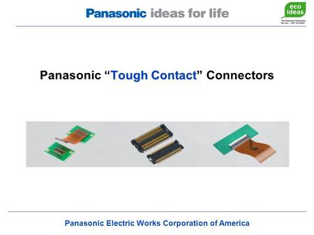 "Panasonic Electric Works Corporation of America Tough Contact"" Panasonic ""Tough Contact"" Connectors."