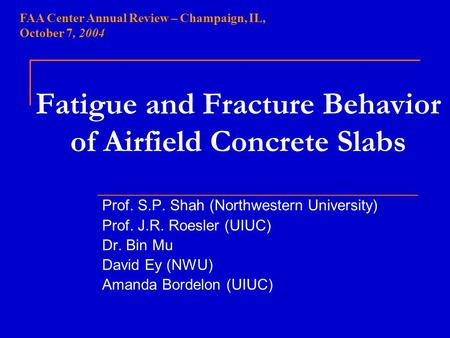 Fatigue and Fracture Behavior of Airfield Concrete Slabs