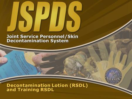 Decontamination Lotion (RSDL) and Training RSDL