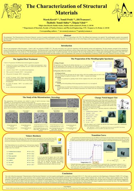 Conclusions Transition Curve Vickers HardnessCharpy Notch Impact Test The Study of the Microstructure, Stereology The Preparation of the Metallographic.