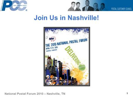 Join Us in Nashville! 1 National Postal Forum 2010 – Nashville, TN.