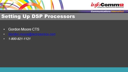 Setting Up DSP Processors Gordon Moore CTS 1-800-821-1121.