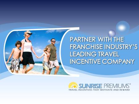 About Sunrise Premiums 1 2 3 4 Sunrise Premiums is constantly creating ways to meet the demands of a changing market so that customers are assured that.
