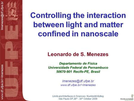 Limits and Interfaces in Sciences / Kumboldt-Kolleg São Paulo-SP,